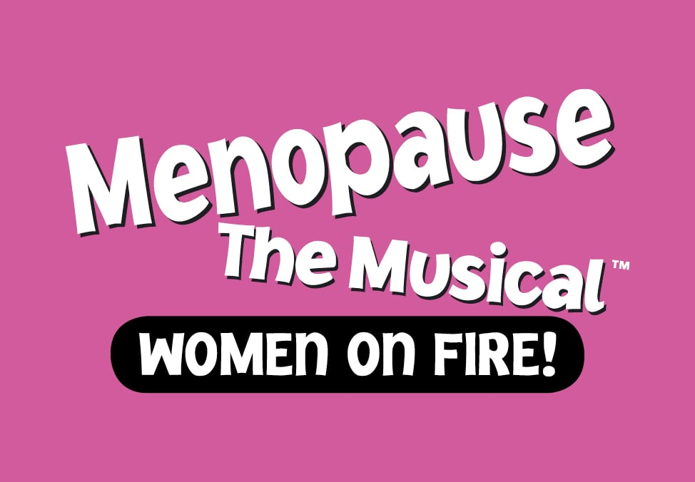 Menopause the Musical – Women on Fire at Crown Theatre - Crown Perth