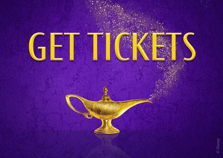 Get tickets to Aladdin the Musical