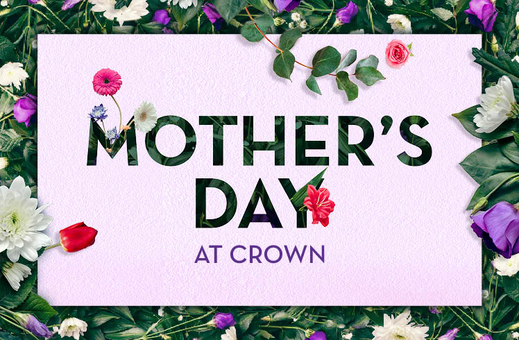 Spoil Mum this Mother's Day at Crown Perth