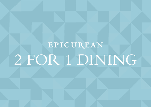 2 for 1 Dining at Epicurean